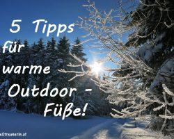 'nen Satz heiße Füße bitte – auch im Winter – 5 Tipps