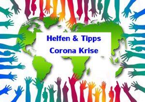 Helfen und Tipps in der Corona Krise